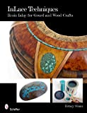 Inlace Techniques: Resin Inlay for Gourd and Wood Crafts