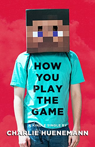 How You Play the Game: A Philosopher Plays Minecraft (Kindle Single) Pdf