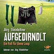 Aufgedirndlt | Jörg Steinleitner