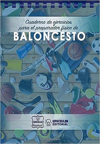 Cuaderno de Ejercicios para el Preparador Físico de Baloncesto ...