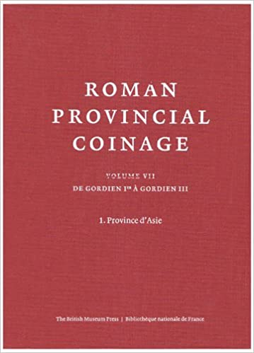 Roman Provincial Coinage VII: Gordian I to Gordian III (238-244). Premiere partie. Province d'Asie (v. 7) (French Edition)