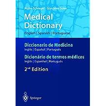 Medical Dictionary/Diccionario de Medicina/Dicionário de termos médicos: English-Spanish-Portuguese/Español-Inglés-Portugués/Português-Inglês-Espanhol ... (English, Spanish and Portuguese Edition)