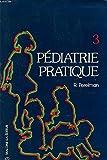 Pediatrie pratique tome 3 : le nourrisson et l enfant - exploration en pediatrie.