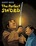 Perfect Sword, Scott Goto, 1570916985