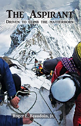 The Aspirant: Driven to Climb the Matterhorn