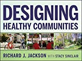Designing Healthy Communities 1st Edition