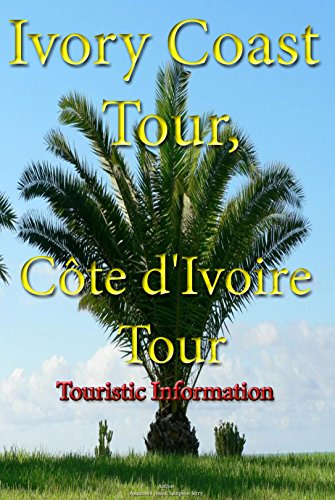 Ivory Coast Tour, Côte d'Ivoire tour: Travel, Ivory Coast tourist information