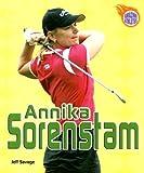 Annika Sorenstam (Amazing Athletes) by Jeff Savage (2005-01-01)