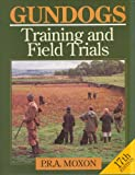 Gundogs: Training & Field Trials: 17th Edition
