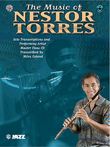 The Music of Nestor Torres (Solo Transcriptions and Performing Artist Master Class): Flute, Book & (Performing Artist Master)
