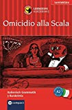 Omicidio alla Scala: Lernkrimi Italienisch. Grammatik - Niveau A2 (Compact Lernkrimi - Kurzkrimis)