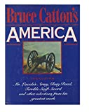 img - for Bruce Catton's America: Selections from his Greatest Works book / textbook / text book