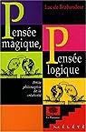 Pensée magique, pensée logique : Petite philosophie de la créativité par Luc de Brabandere