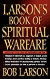 img - for Larson's Book of Spiritual Warfare book / textbook / text book