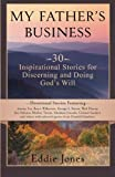 My Father s Business: A 30 Day Daily Devotional for Seeking and Doing God s Will