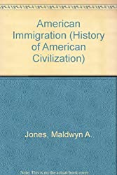 American Immigration (History of American Civilization)
