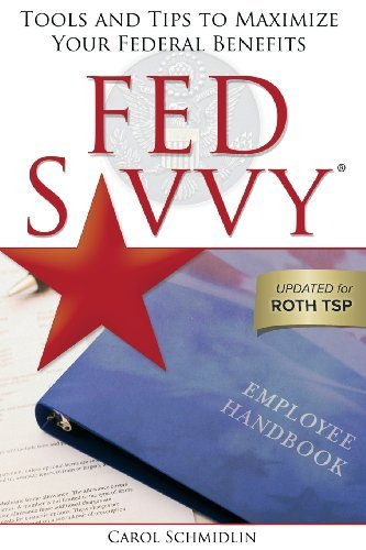 By Carol Schmidlin - Fed Savvy: Tools and Tips to Maximize Your Federal Benefits (2nd Updated) (2012-01-16) [Paperback] PDF