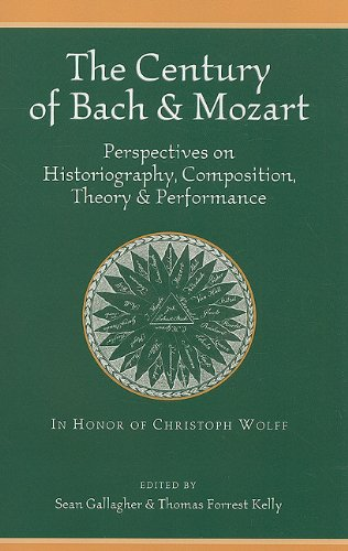 The Century of Bach & Mozart: Perspectives on Historiography, Composition, Theory & Performance (Harvard Publications in Music)