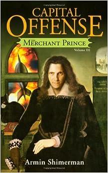 Capital Offense: Merchant Prince III (Volume 3) by Armin Shimerman (2012-12-01)