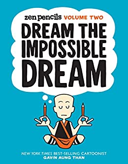 Zen Pencils-Volume Two: Dream the Impossible Dream by [Than, Gavin Aung]