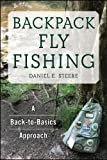 a back to basics approach - Backpack Fly Fishing: A Back-to-Basics Approach