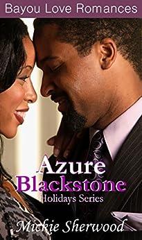 Azure Blackstone Holidays Series: Bayou Love Romances by [Sherwood, Mickie]