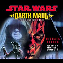 Star Wars: Darth Maul: Shadow Hunter Audiobook by Michael Reeves Narrated by Michael Cumpsty