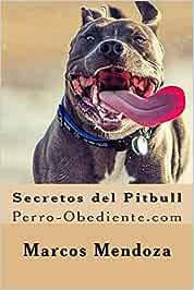 Secretos del Pitbull: Perro-Obediente.com