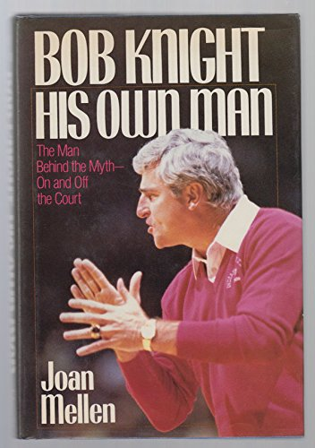Bob Knight: His Own Man (The Power Of Negative Thinking Bobby Knight)