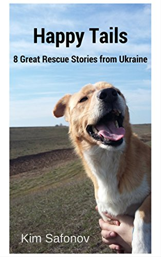 Happy Tails: 8 Great Rescue Stories from Ukraine