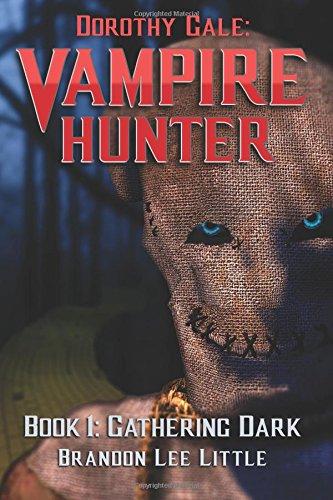 Download Dorothy Gale: Vampire Hunter: Gathering Dark (Volume 1) pdf epub