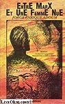 Entre Marx et une femme nue : Texte avec personnages par Adoum