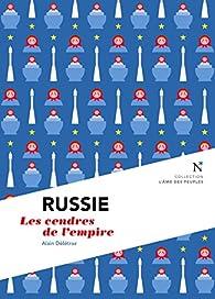 Russie : Les cendres de l'empire: L'Âme des Peuples par Alain Délétroz