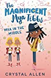 #8: The Magnificent Mya Tibbs: Mya in the Middle