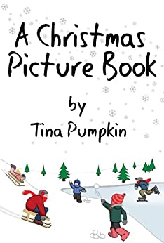 A Christmas Picture Book by [Pumpkin, Tina]