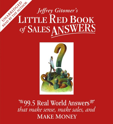 Little Red Book of Sales Answers: 99.5 Real Life Answers that Make Sense, Make Sales, and Make Money by Brand: Simon Schuster Audio