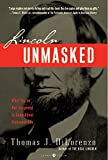img - for Lincoln Unmasked: What You're Not Supposed to Know About Dishonest Abe book / textbook / text book