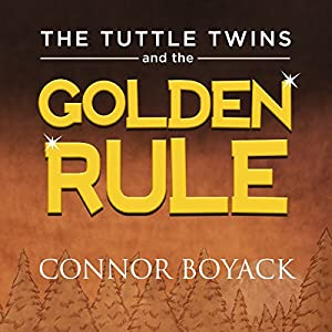 The Tuttle Twins and the Golden Rule Audiobook
