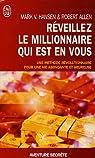 Réveillez le millionNaire qui est en vous : En route vers la richesse par Mark Victor Hansen