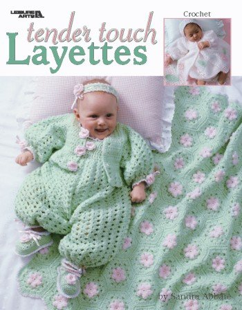Tender Touch Layettes - Crochet Patterns by LEISURE ARTS