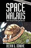 Space Walrus, Kevin L. Donihe, 1621050289