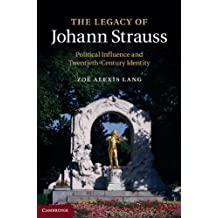 The Legacy of Johann Strauss: Political Influence and Twentieth-Century Identity (Music Since 1900)