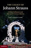 The Legacy of Johann Strauss: Political Influence and Twentieth-Century Identity (Music Since 1900)