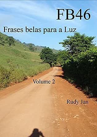 Fb 46 Frases Belas Para A Luz Portuguese Edition Ebook