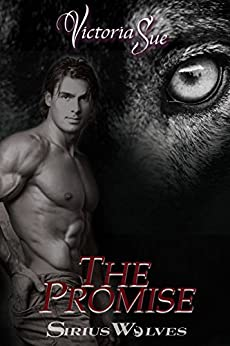 The Promise (Sirius Wolves Book 4) by [Sue, Victoria]