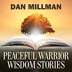 Peaceful Warrior Wisdom Stories Hörbuch