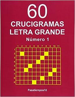 60 Crucigramas Letra Grande - N. 1 (Volume 1) (Spanish Edition): Pasatiempos10: 9781537407906: Amazon.com: Books