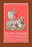 On The Church: Select Treatises (Popular Patristics Series Book 32)