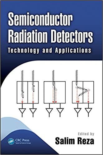 Semiconductor Radiation Detectors: Technology and Applications (Devices, Circuits, and Systems) 1st Edition, Kindle Edition