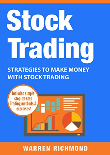 Stock Trading: Strategies to Make Money with Stock Trading (Stock Trading, Day Trading, Options Trading, Stock Market, Trading & Investing, Trading Book 2)